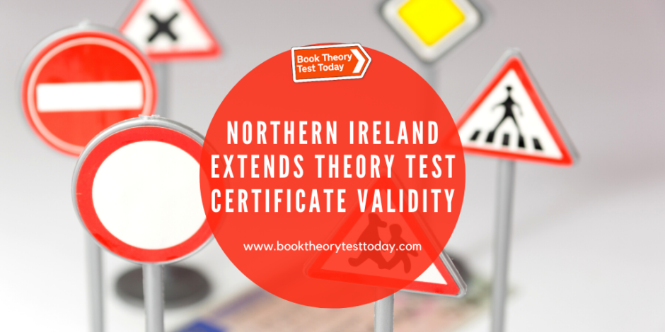 Information on Northern Ireland Theory Test Certificate Extension.