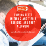 Driving Tests in Tier 2 and Tier 3 regions.