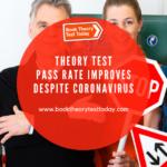UK Theory Test Pass Rate Improves Despite Coronavirus.