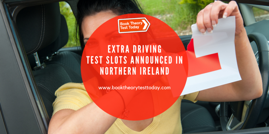 Extra driving test slots announced in Northern Ireland.