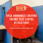 Driving Theory Test Centre Relocations.