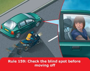 Check the blind spot before moving off